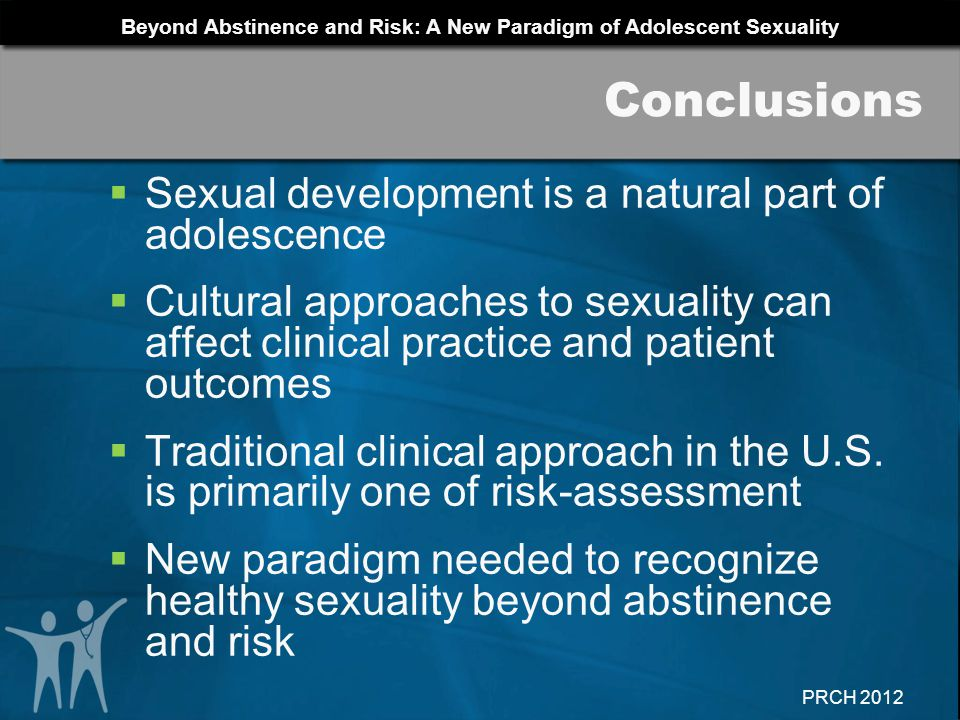 Conclusions Sexual development is a natural part of adolescence