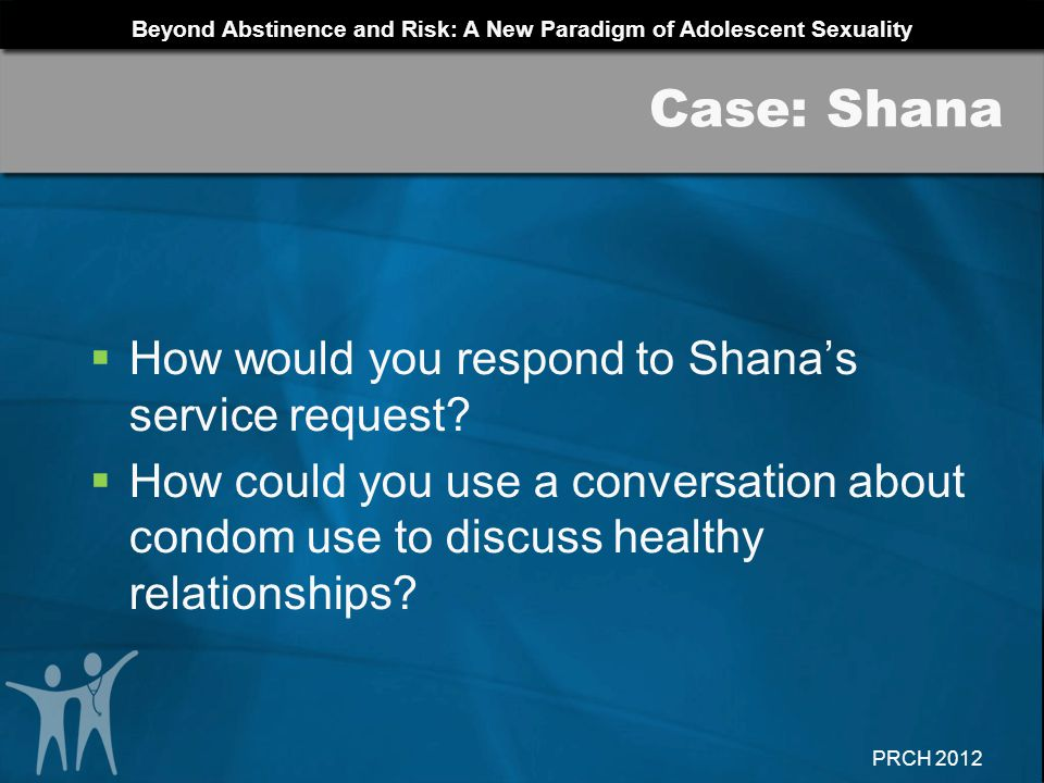 Case: Shana How would you respond to Shana's service request
