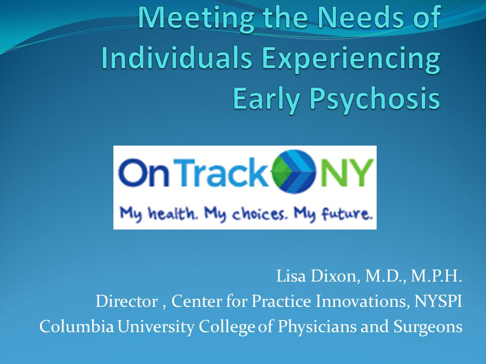 Meeting the Needs of Individuals Experiencing Early Psychosis