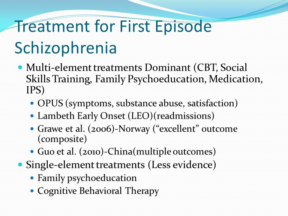 Treatment for First Episode Schizophrenia
