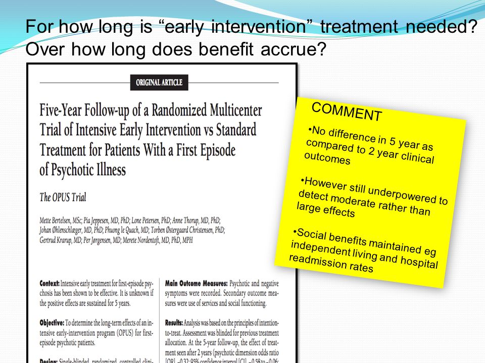 For how long is early intervention treatment needed