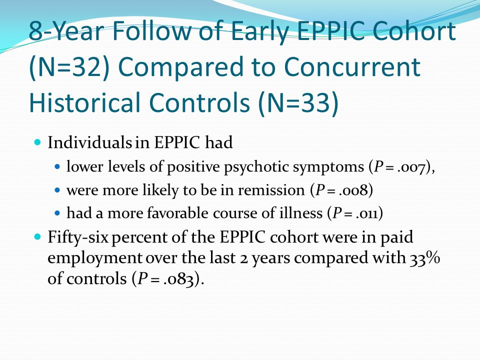 8-Year Follow of Early EPPIC Cohort (N=32) Compared to Concurrent Historical Controls (N=33)