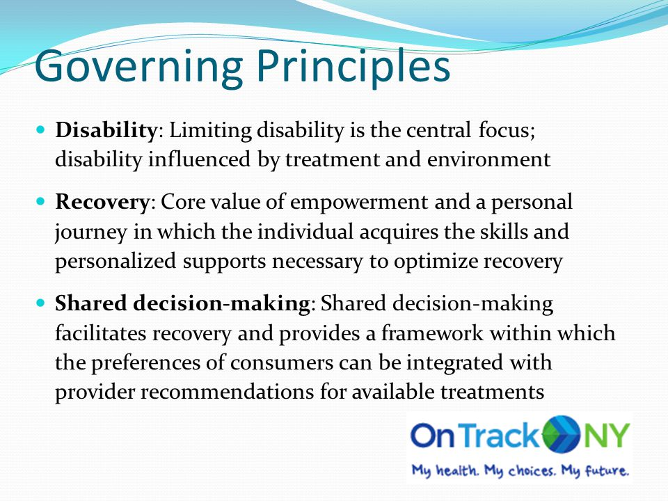 Governing Principles Disability: Limiting disability is the central focus; disability influenced by treatment and environment.