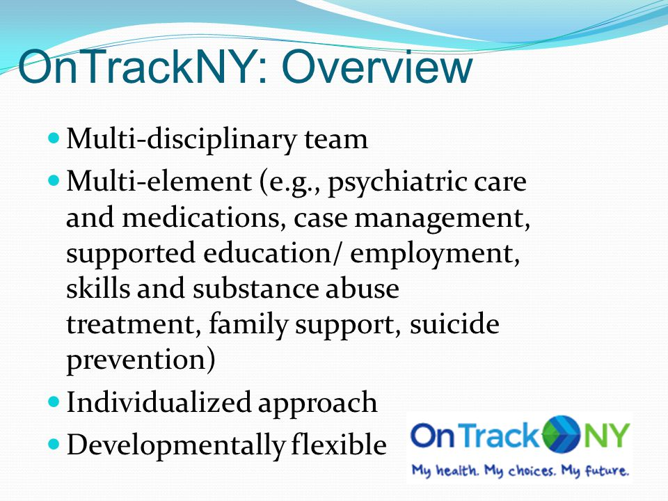 OnTrackNY: Overview Multi-disciplinary team