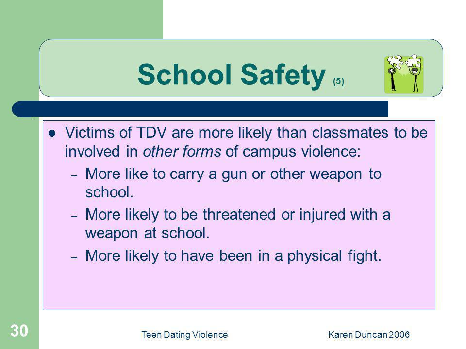 School Safety (5) Victims of TDV are more likely than classmates to be involved in other forms of campus violence:
