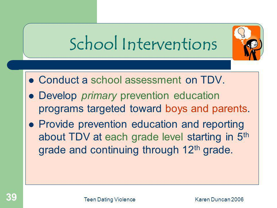 School Interventions Conduct a school assessment on TDV.