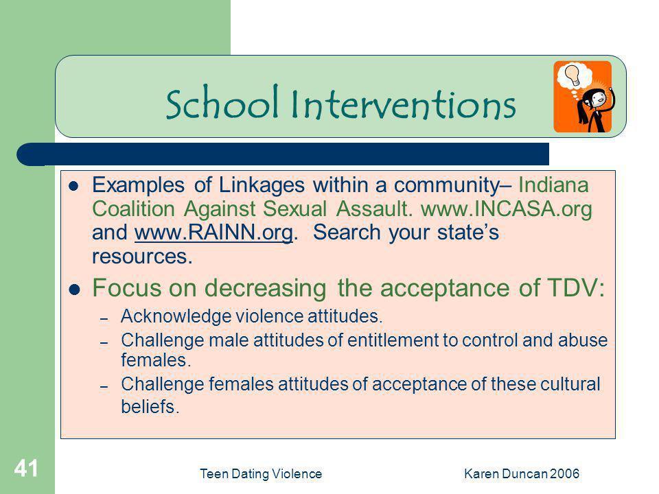 School Interventions Focus on decreasing the acceptance of TDV: