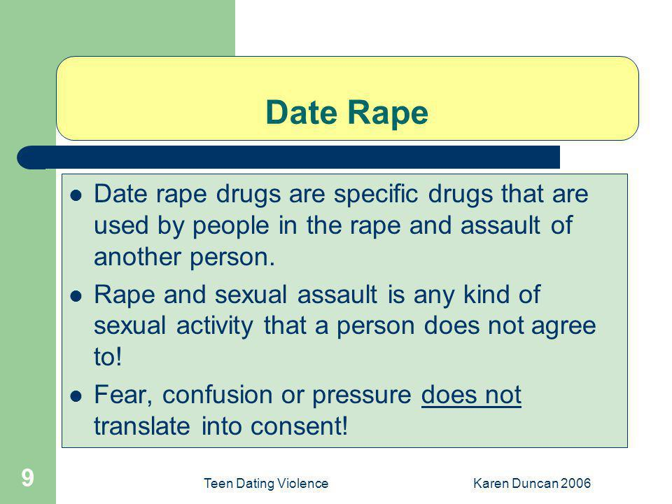 Date Rape Date rape drugs are specific drugs that are used by people in the rape and assault of another person.