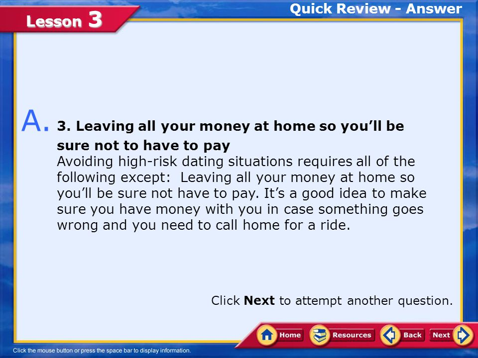 Quick Review - Answer A. 3. Leaving all your money at home so you'll be sure not to have to pay.