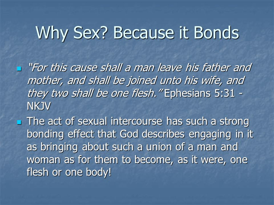 Why Sex Because it Bonds