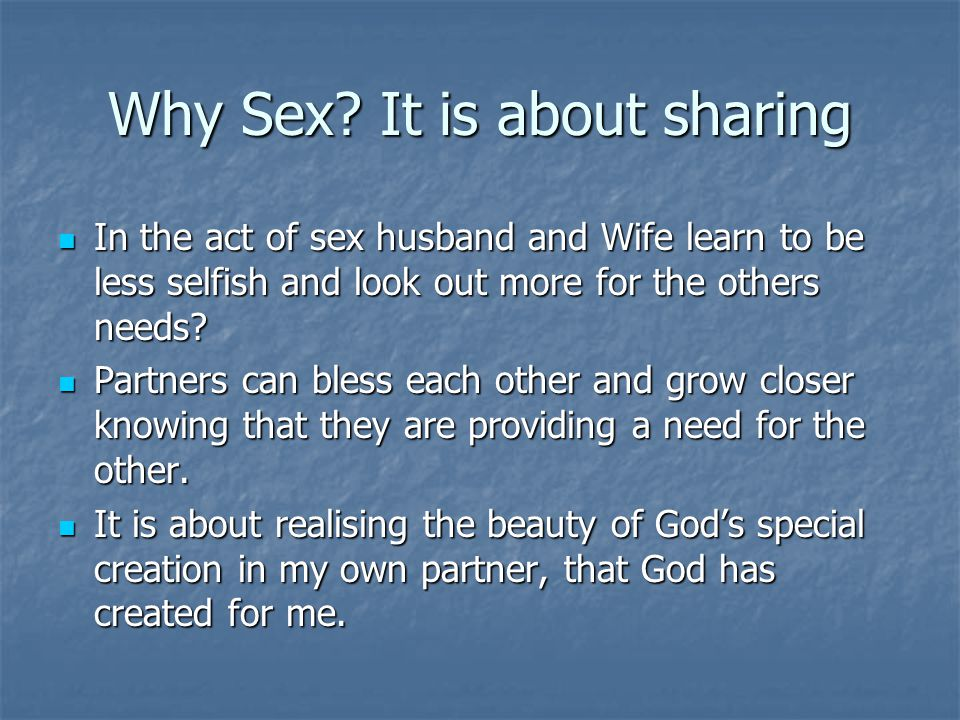 Why Sex It is about sharing