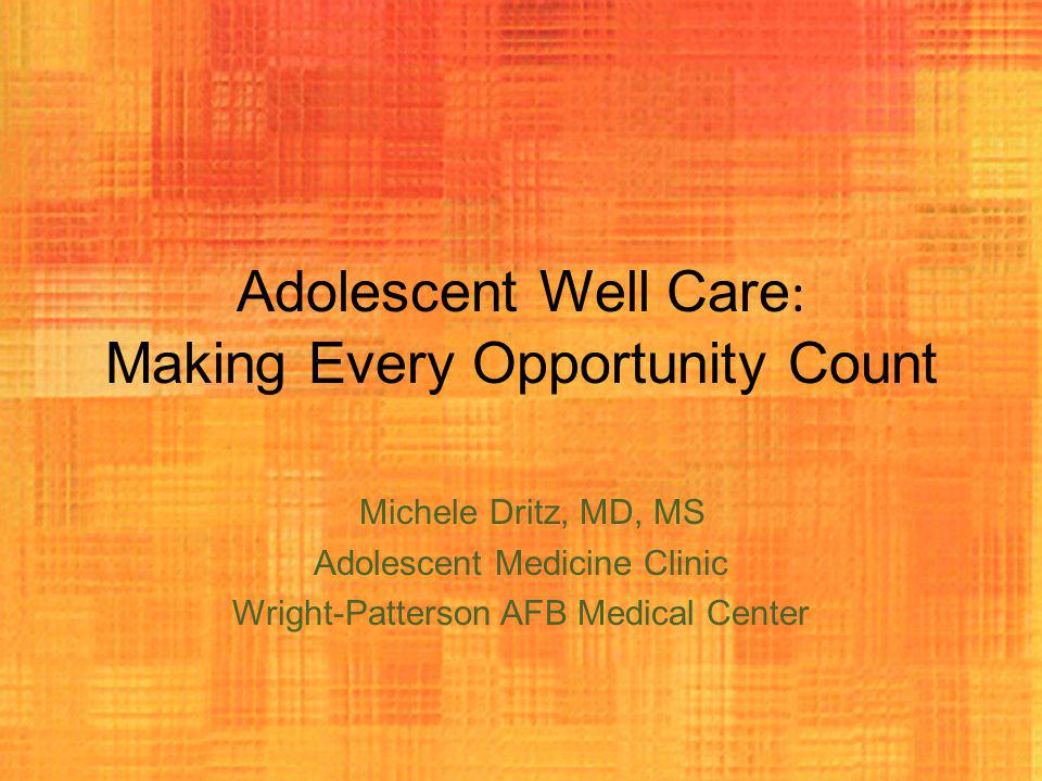 Adolescent Well Care: Making Every Opportunity Count