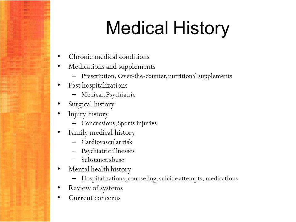 Medical History Chronic medical conditions Medications and supplements