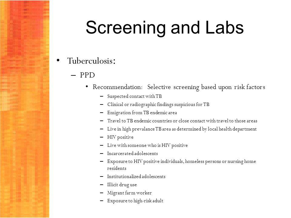 Screening and Labs Tuberculosis: PPD