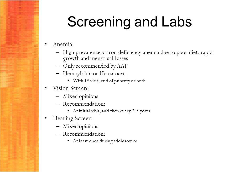 Screening and Labs Anemia: Vision Screen: Hearing Screen: