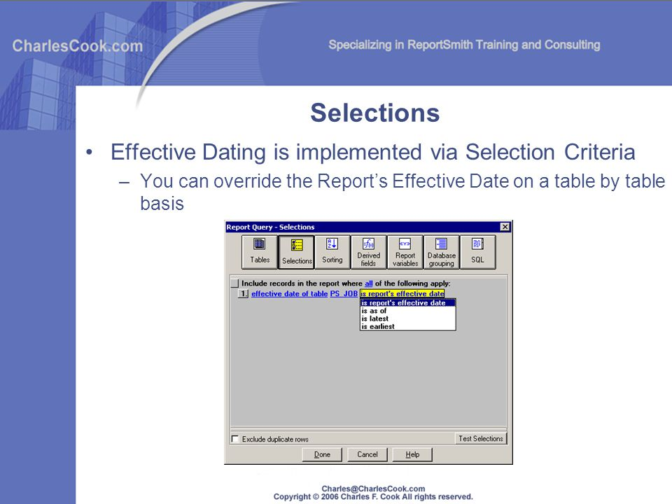 Selections Effective Dating is implemented via Selection Criteria