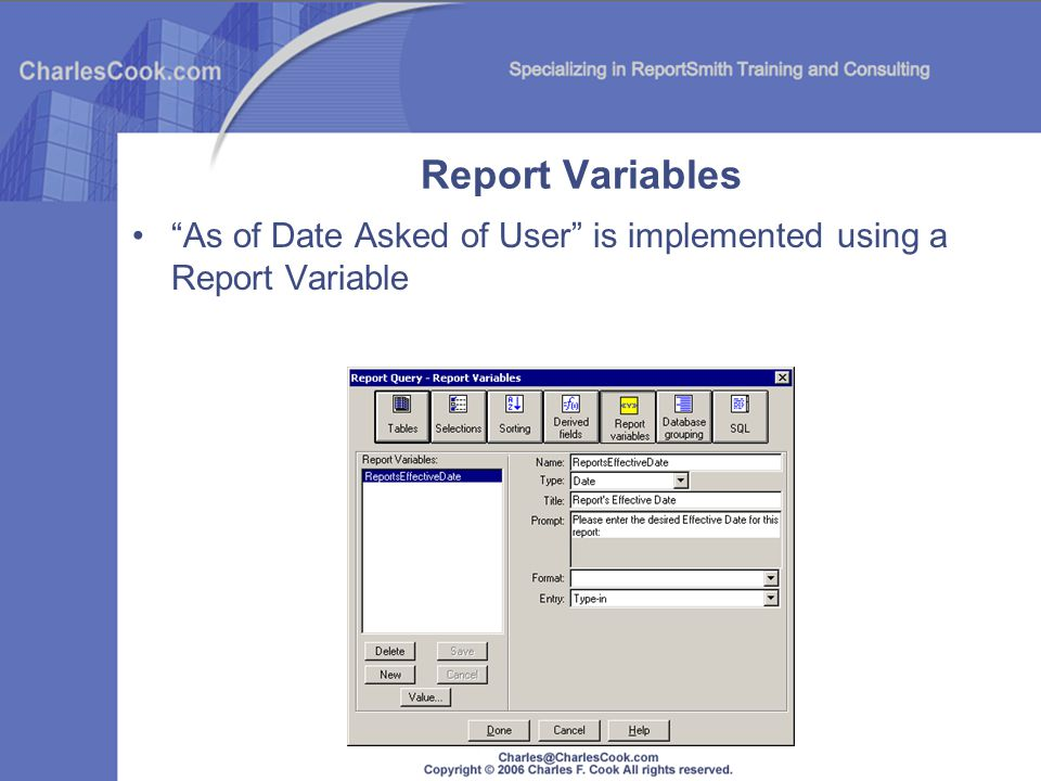 Report Variables As of Date Asked of User is implemented using a Report Variable