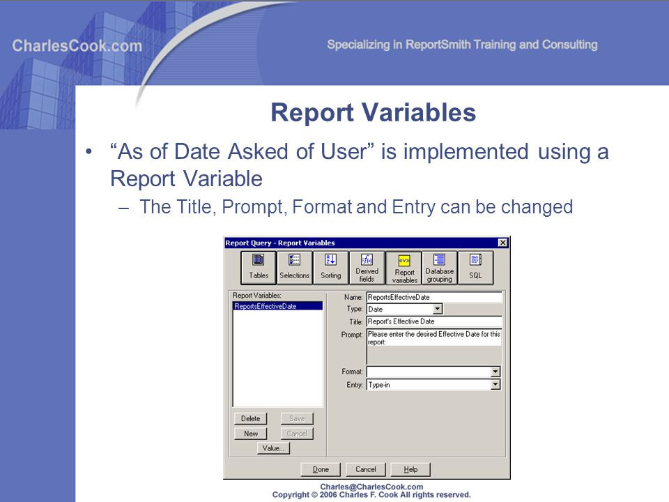 Report Variables As of Date Asked of User is implemented using a Report Variable.