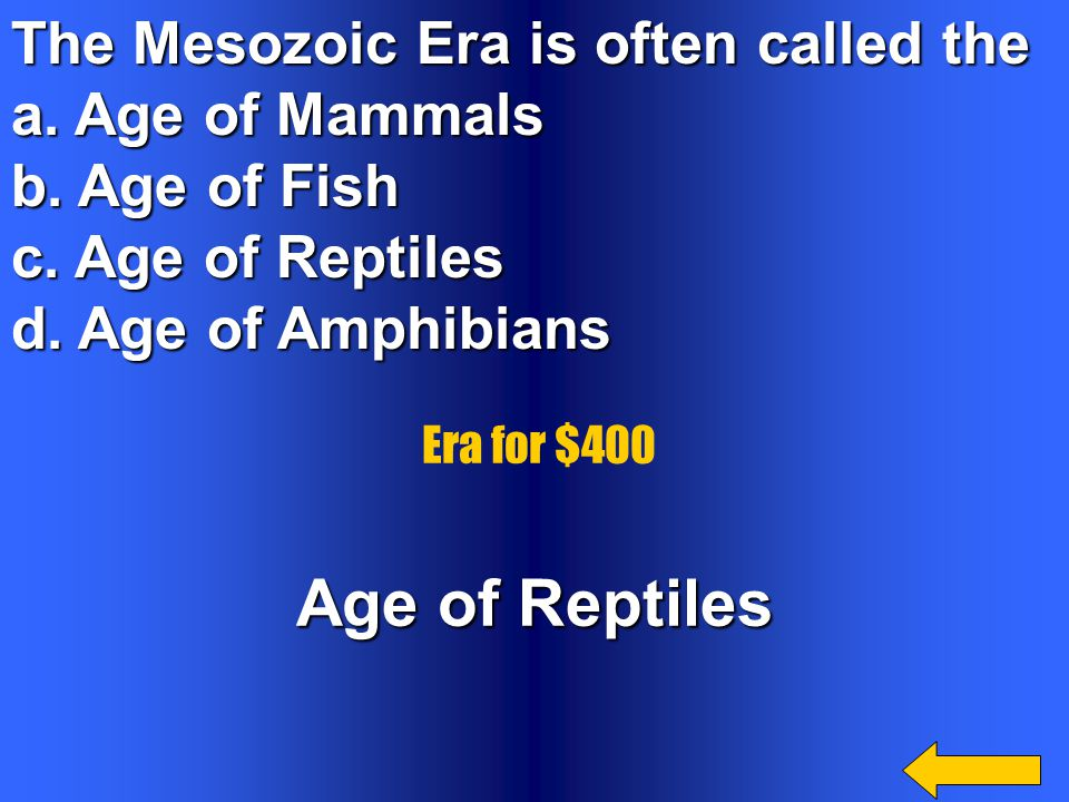 Age of Reptiles The Mesozoic Era is often called the a. Age of Mammals