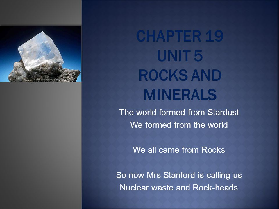 Chapter 19 Unit 5 Rocks and Minerals