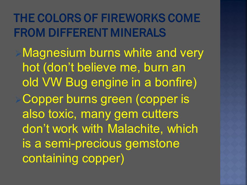 The colors of fireworks come from different minerals