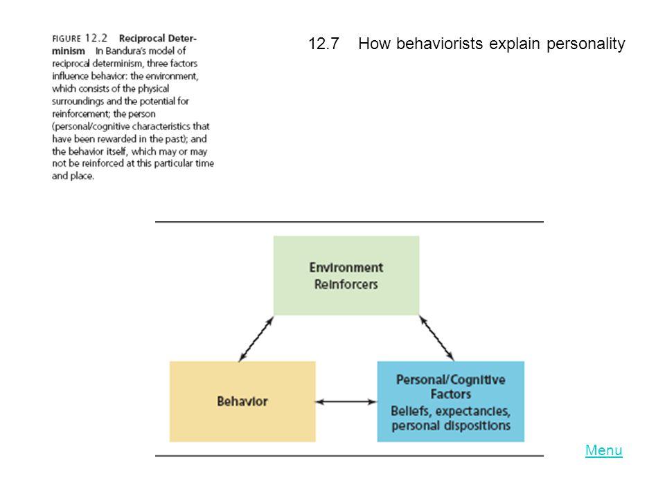 LO 12.7 How behaviorists explain personality