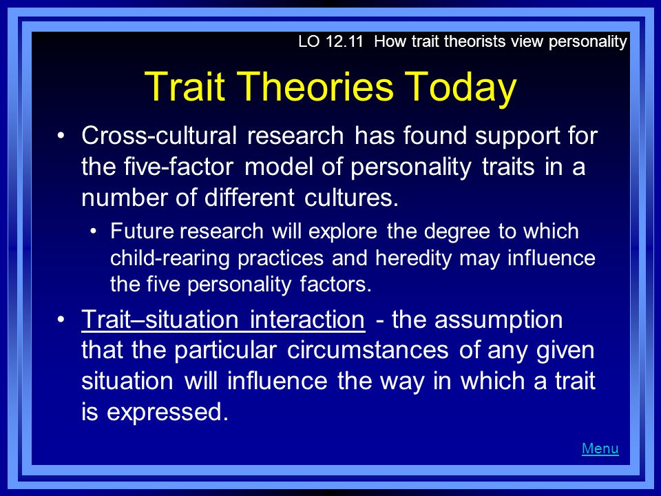 LO 12.11 How trait theorists view personality