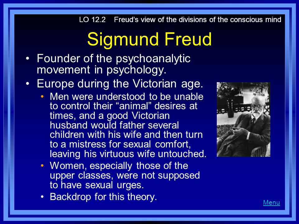 Sigmund Freud Founder of the psychoanalytic movement in psychology.