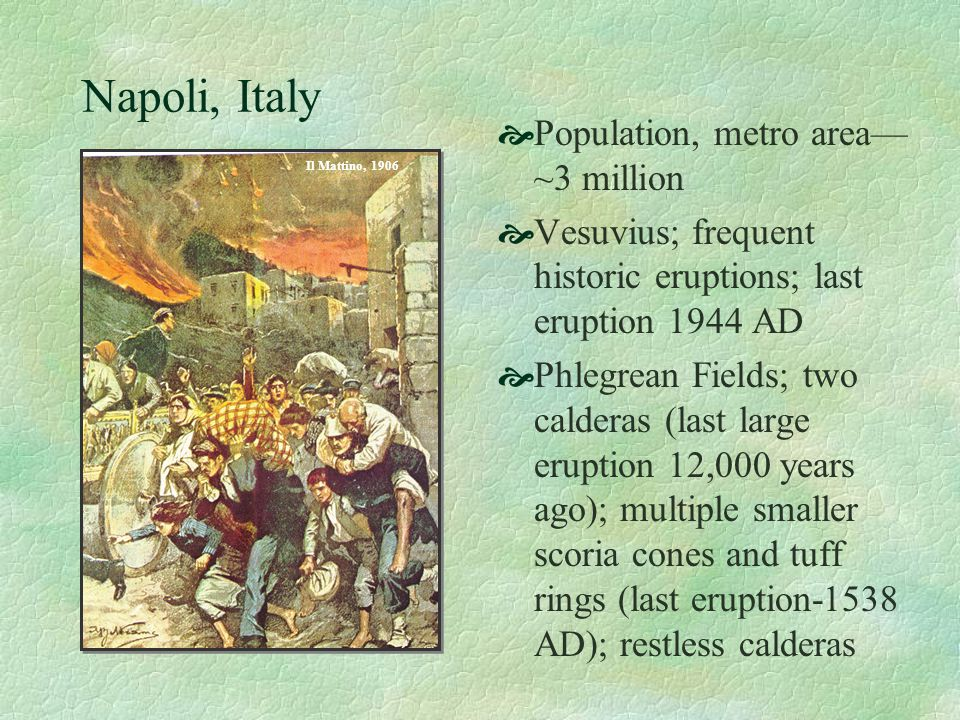 Napoli, Italy Population, metro area— ~3 million