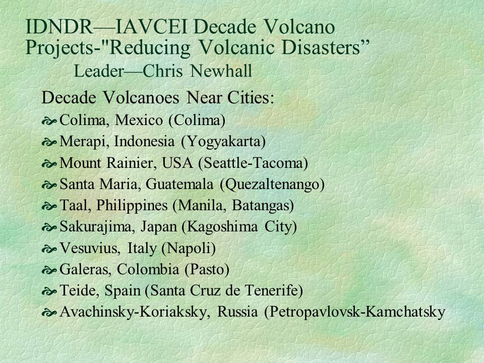 IDNDR—IAVCEI Decade Volcano Projects- Reducing Volcanic Disasters