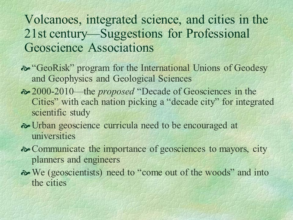 Volcanoes, integrated science, and cities in the 21st century—Suggestions for Professional Geoscience Associations