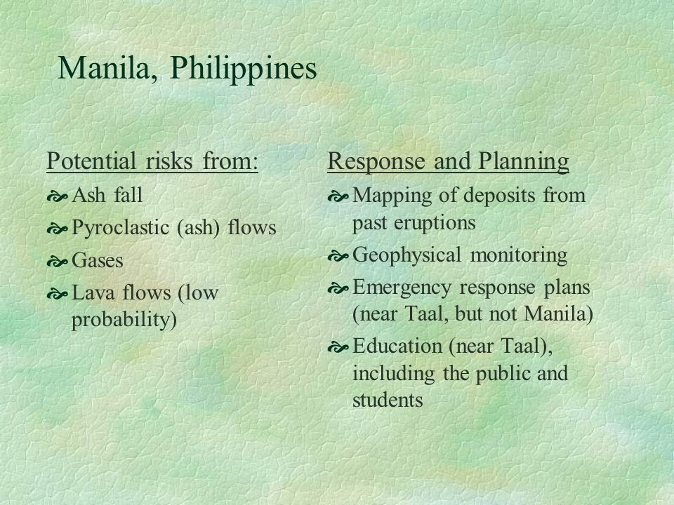 Manila, Philippines Potential risks from: Response and Planning