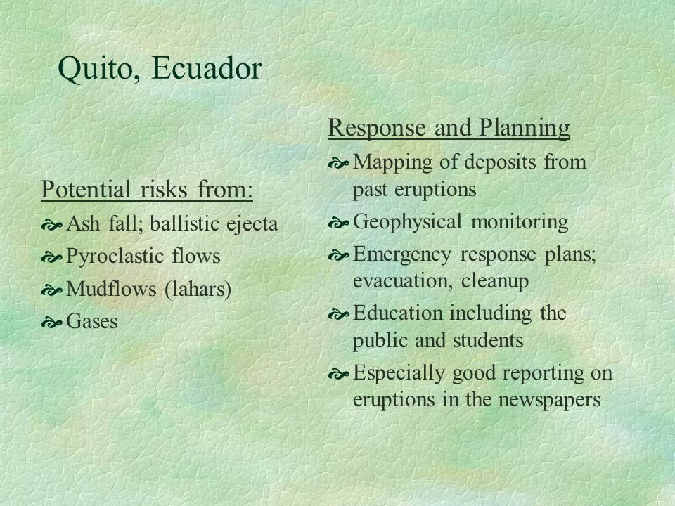 Quito, Ecuador Response and Planning Potential risks from: