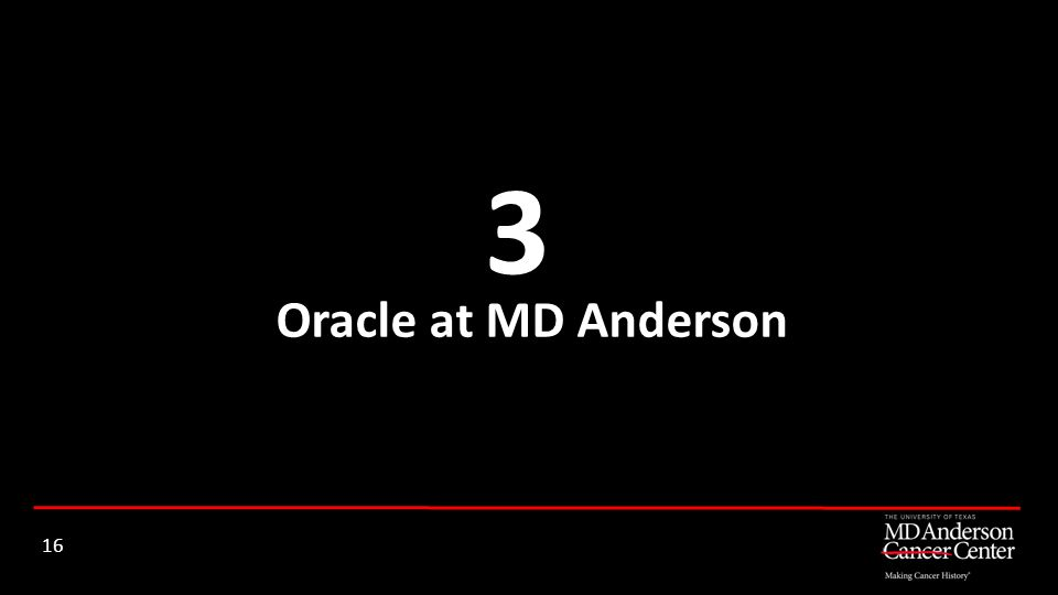 3 Oracle at MD Anderson 16