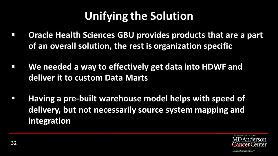 Unifying the Solution Oracle Health Sciences GBU provides products that are a part of an overall solution, the rest is organization specific.