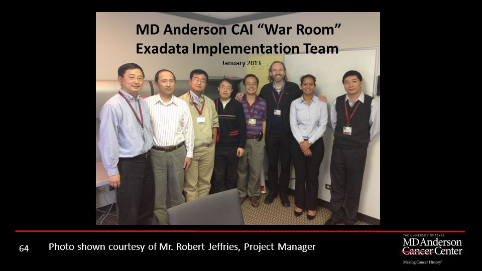 MD Anderson CAI War Room Exadata Implementation Team