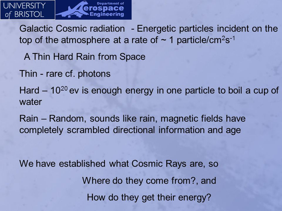 A Thin Hard Rain from Space Thin - rare cf. photons