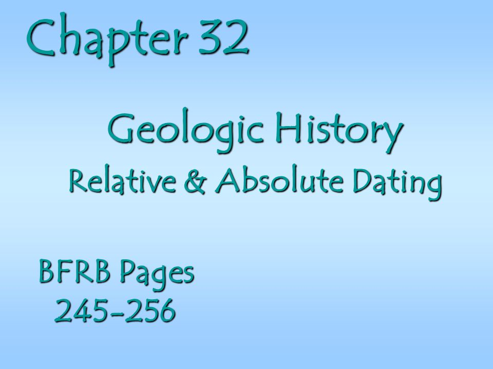 Geologic History Relative & Absolute Dating
