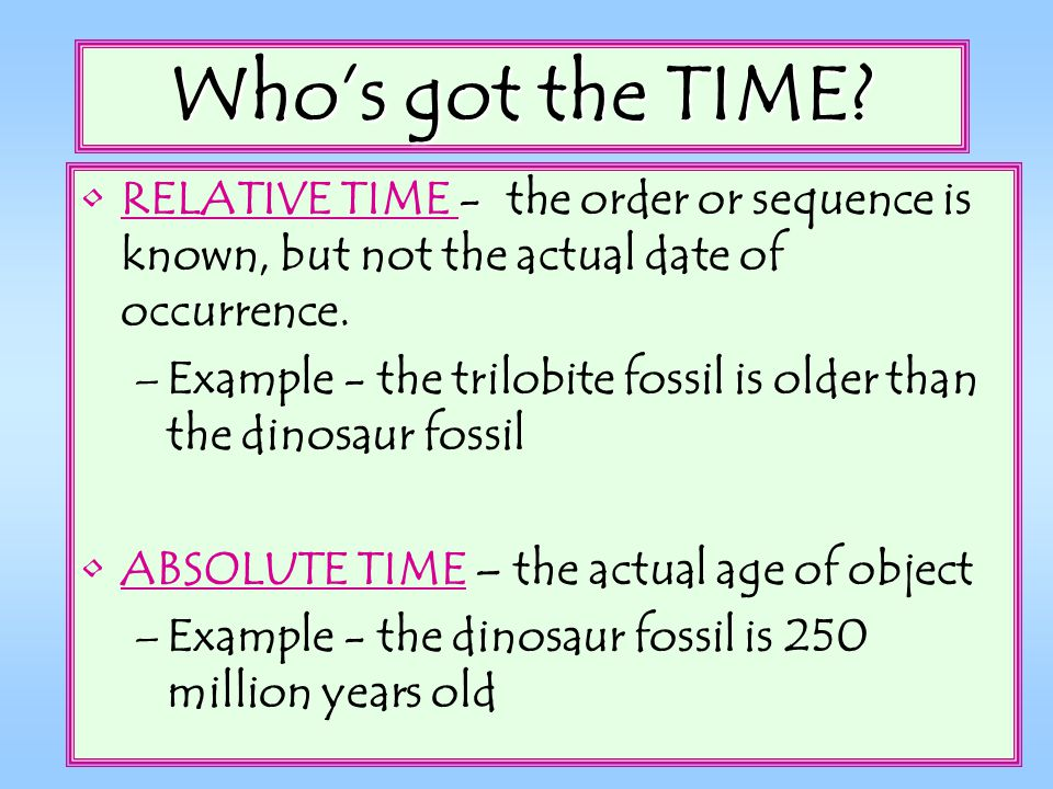 Who's got the TIME RELATIVE TIME - the order or sequence is known, but not the actual date of occurrence.