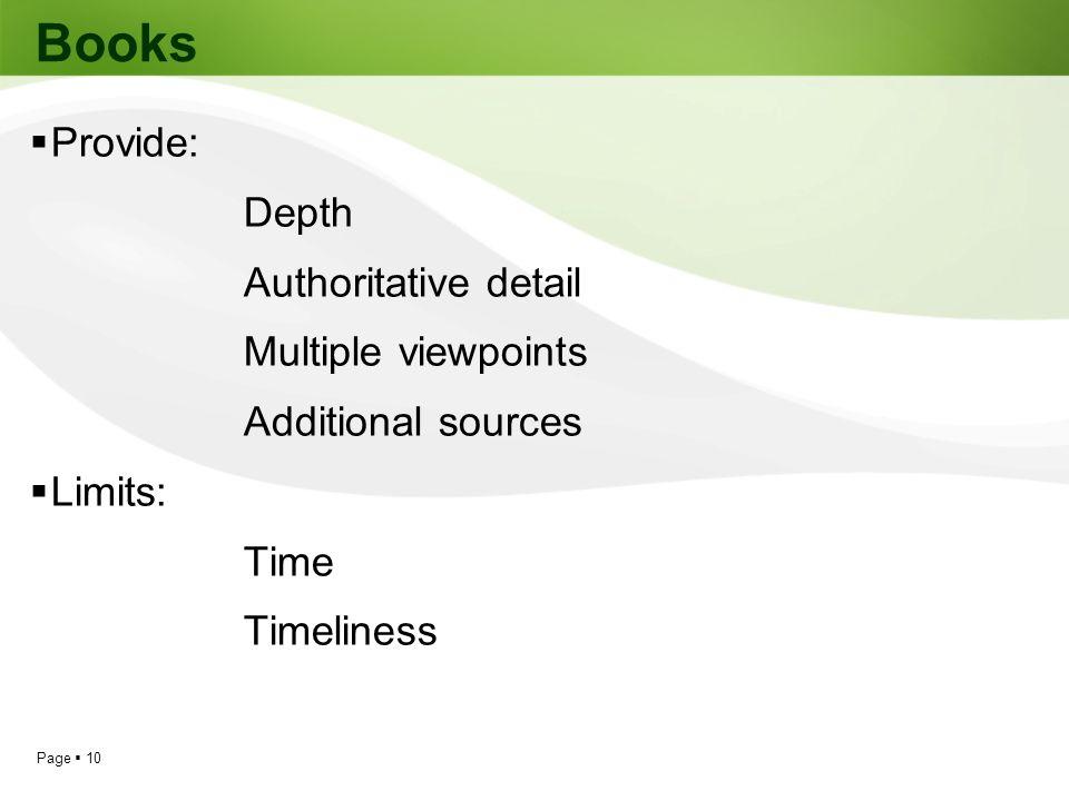 Books Provide: Depth Authoritative detail Multiple viewpoints