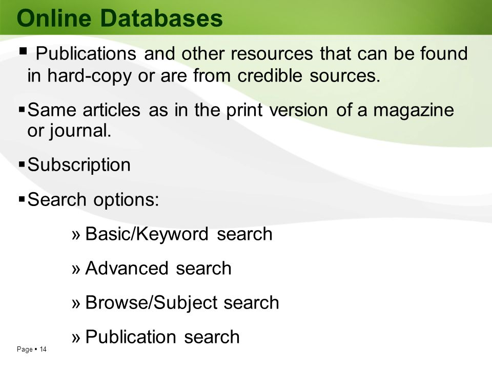Online Databases Publications and other resources that can be found in hard-copy or are from credible sources.