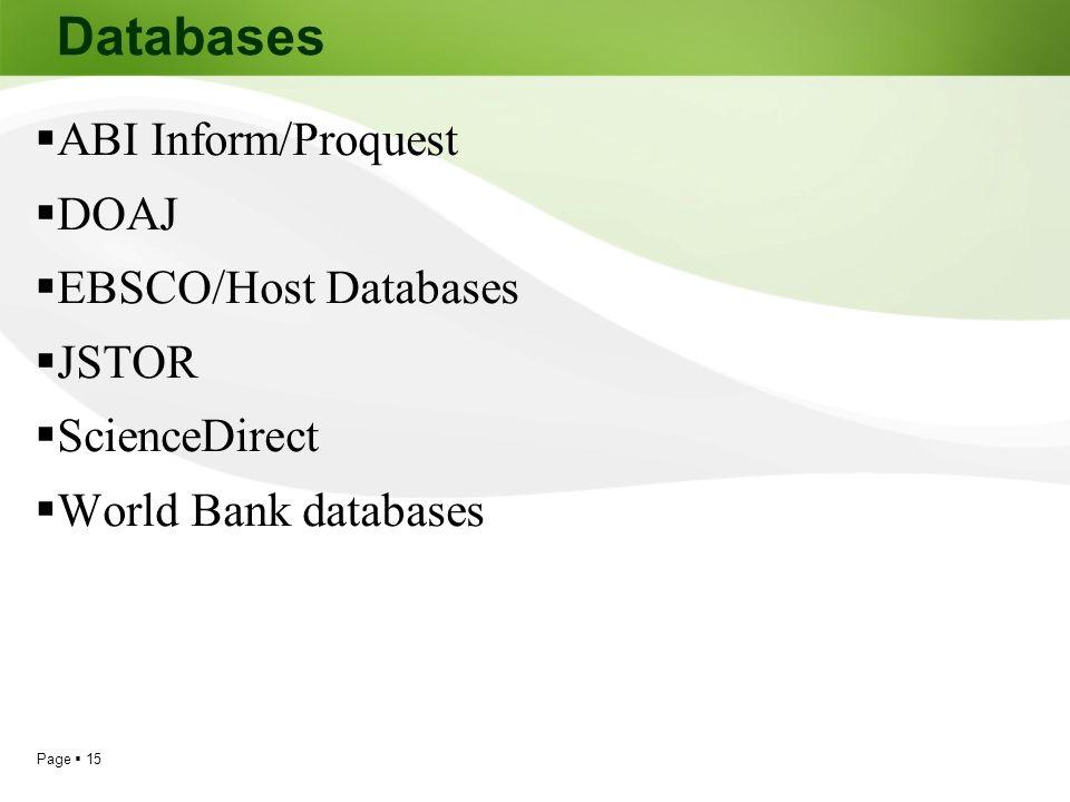 Databases ABI Inform/Proquest DOAJ EBSCO/Host Databases JSTOR