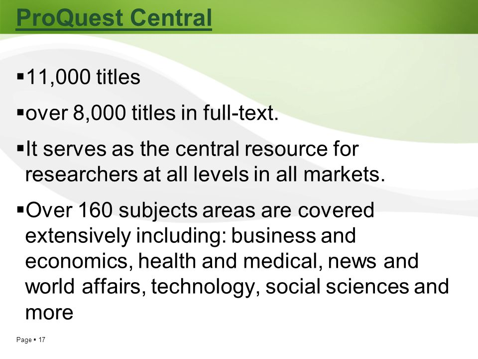 ProQuest Central 11,000 titles over 8,000 titles in full-text.