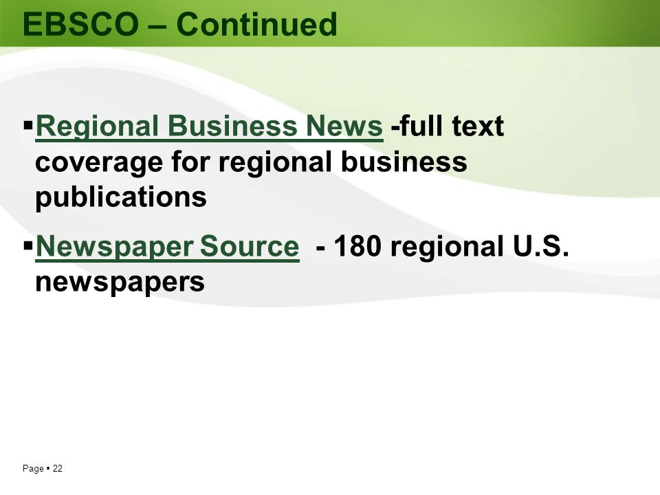 EBSCO – Continued Regional Business News -full text coverage for regional business publications.
