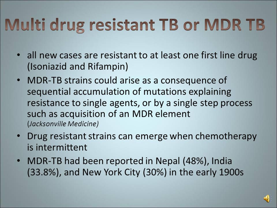 all new cases are resistant to at least one first line drug (Isoniazid and Rifampin)