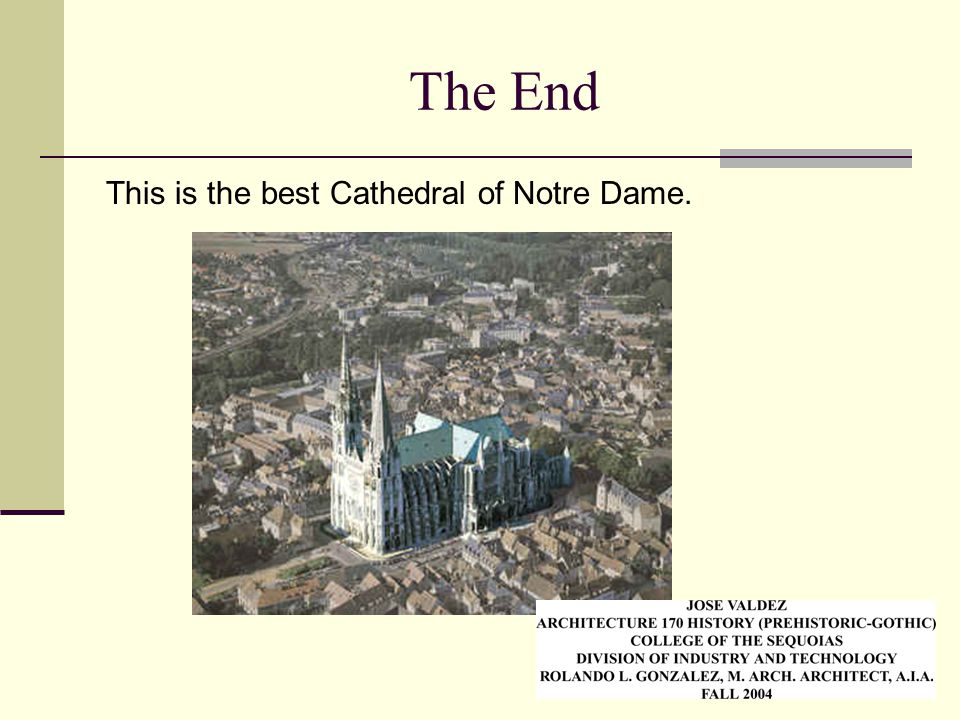 The End This is the best Cathedral of Notre Dame.