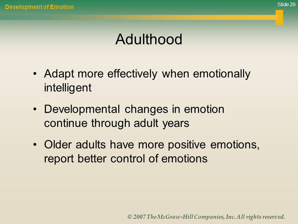 Adulthood Adapt more effectively when emotionally intelligent