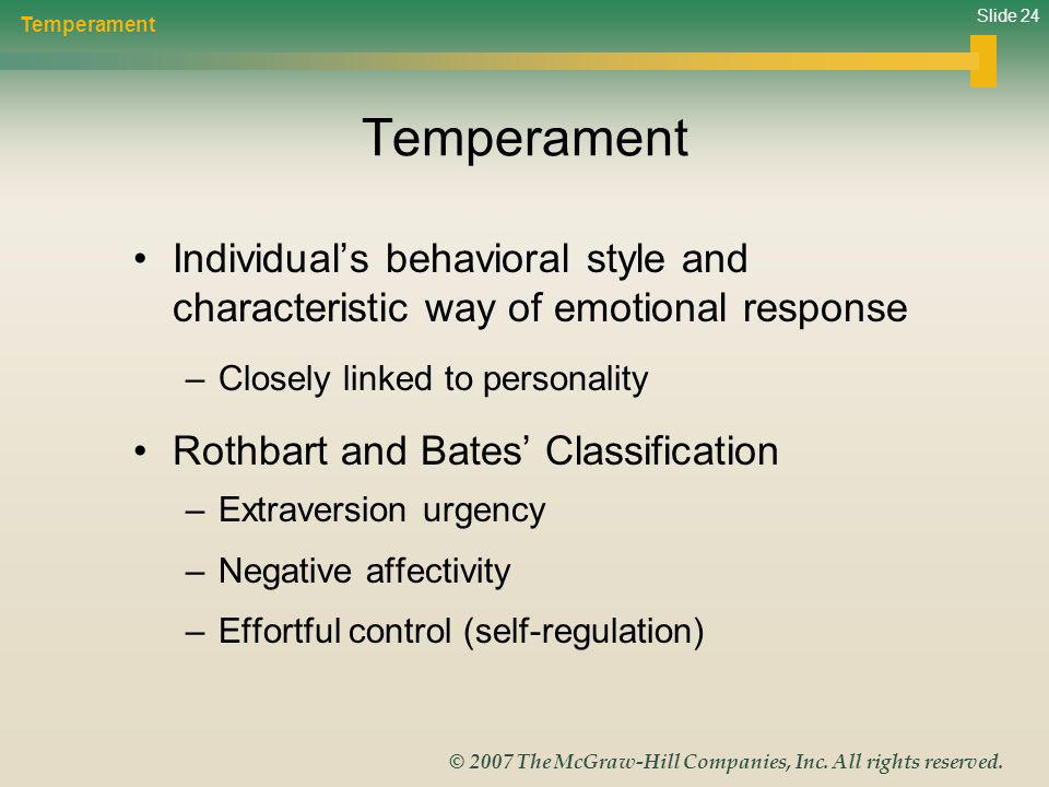 Temperament Temperament. Individual's behavioral style and characteristic way of emotional response.