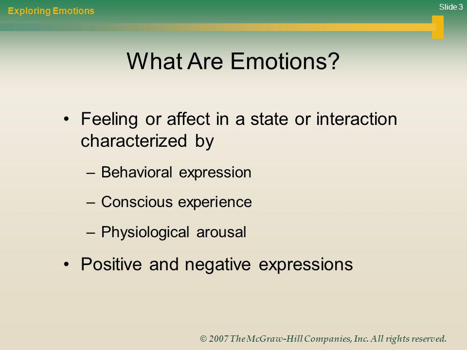 Exploring Emotions What Are Emotions Feeling or affect in a state or interaction characterized by.