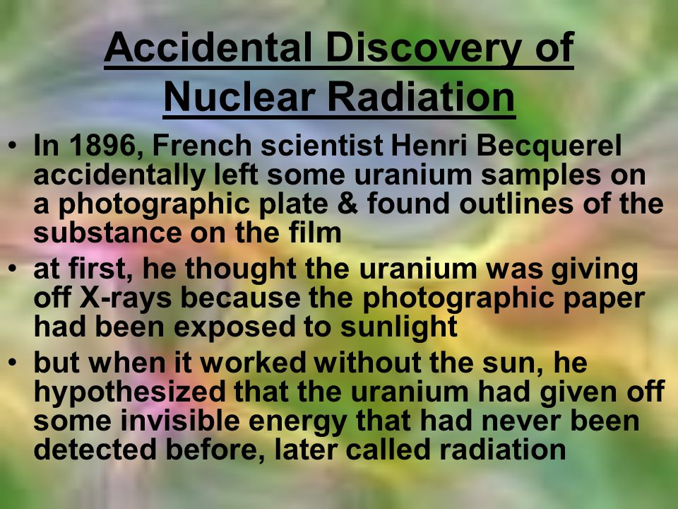Accidental Discovery of Nuclear Radiation